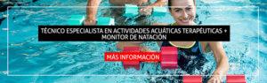 Técnico Especialista en Actividades Acuáticas Terapéuticas + Monitor de Natación