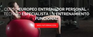 Curso Europeo Entrenador Personal + Técnico Especialista en Entrenamiento Funcional