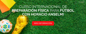 Curso Internacional de Preparación Física para Fútbol con Horacio Anselmi