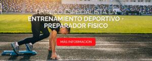 Técnico Especialista en Entrenamiento Deportivo + Preparador Físico