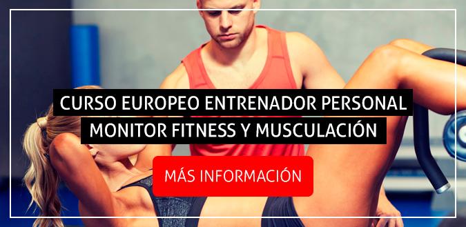 Curso Europeo de Entrenador Personal y Monitor de Fitness y Musculación